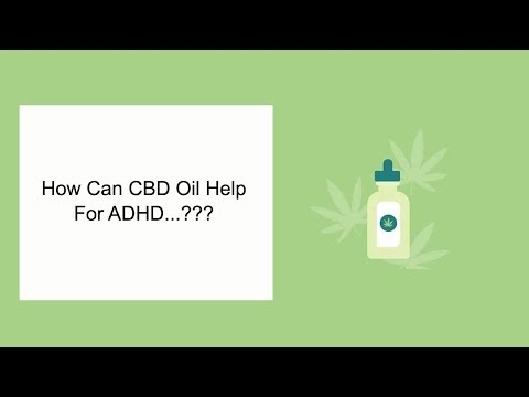 How Can CBD Oil Help For ADHD