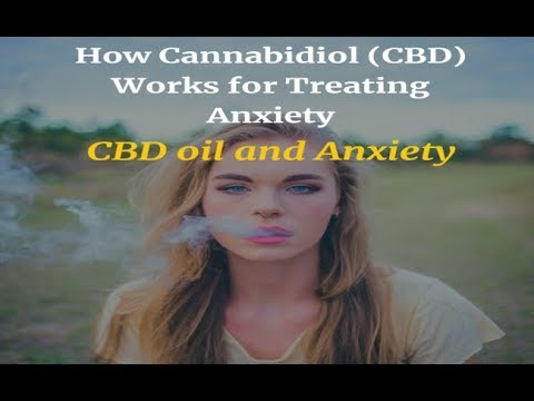 CBD oil and anxiety / How Cannabidiol (CBD Oil) Works for Treating Anxiety [cbd oil benefits review]
