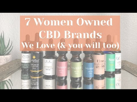 7 Women Owned CBD Brands We Love (& you will too)