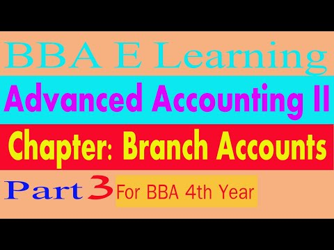 BBA 4th Year Advanced Accounting 2 Chapter: Branch Accounts Part-3