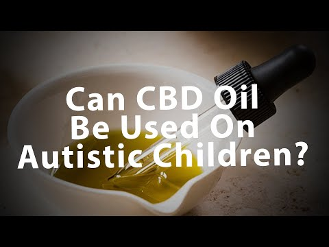 Can CBD Oil Be Used On Children With Autism?