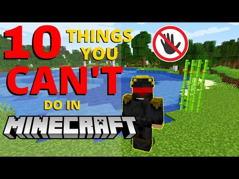 10 Things You CAN'T DO in MINECRAFT!